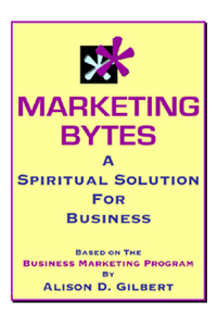 MARKETING BYTES, A Spiritual Solution for Business