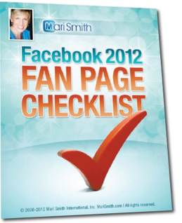 The Facebook 2012 Fan Page Checklist by Mari Smith © Mari Smith